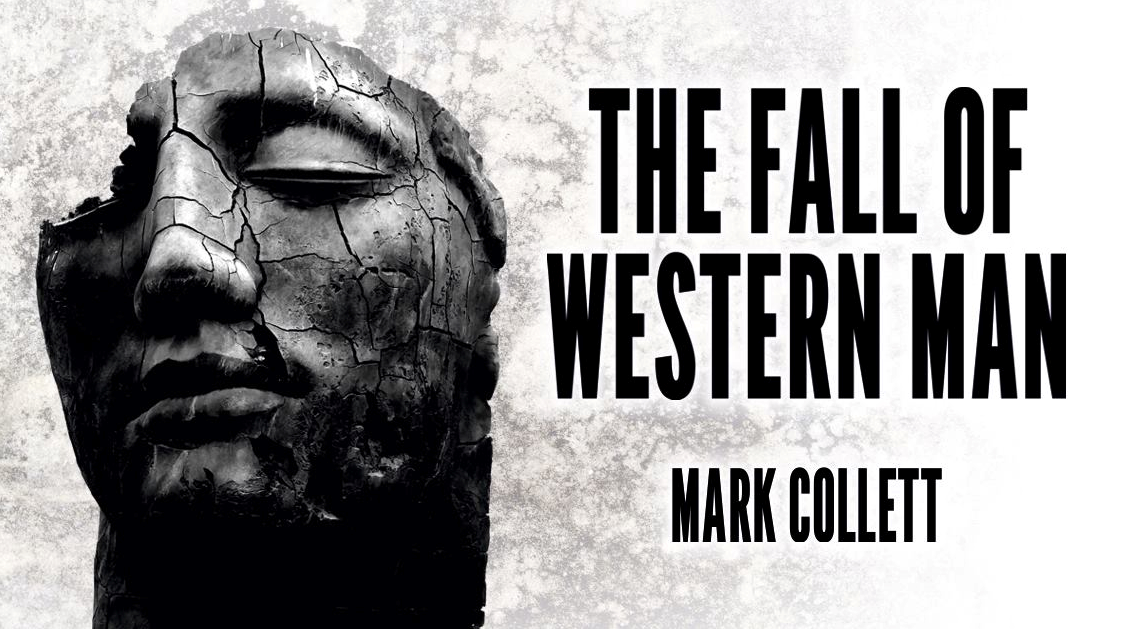 episode 15 the fall of western man with mark collett unslaved. Black Bedroom Furniture Sets. Home Design Ideas